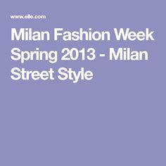 Milan Fashion Week Spring 2013 - Milan Street Style