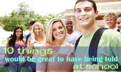 10 Things, which would be Great to have being Told at School