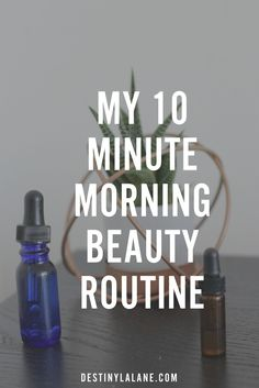 If you're looking for a simple non-toxic natural beauty regimen, you're going to love this ten-minute daily morning routine. | Vegetarian | Vegan | Healthy | Minimalist |