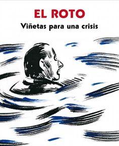 Viñetas para una crisis (RESERVOIR BOOKS) de EL ROTO. Máis información no catálogo: http://kmelot.biblioteca.udc.es/record=b1479333~S1*gag