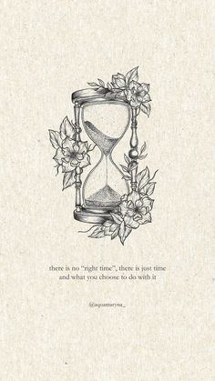 Time Quotes, Words Quotes, Start Quotes, Sayings, Quotes Quotes, Motivational Wallpaper, Wallpaper Quotes, Hourglass Tattoo, Stylist Tattoos