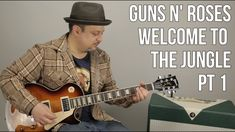 "How to Play ""Welcome to the Jungle"" by Guns N' Roses on Guitar - Lesson ..."