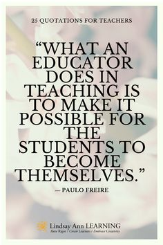 Quotes About Teaching - Lindsay Ann Learning http://lindsayannlearning.com/25-best-quotes-teaching/