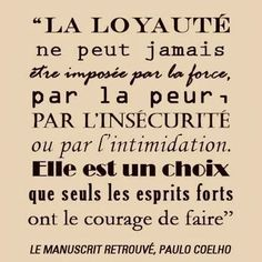 """WISE ❈ WORDS """"Loyalty can never be imposed by force, fear, insecurity or intimidation. It is a choice that only the brave ones have courage to take on. The Words, More Than Words, Cool Words, Words Quotes, Me Quotes, Motivational Quotes, Inspirational Quotes, Sayings, French Words"""