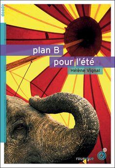 Coup de cœur roman troisième trimestre 2012, Gabriel :  Plan B pour l'été d'Hélène Vignal Romans, Camping, Avril, Coups, Collection, Humor, Youth, Books To Read, Vacation