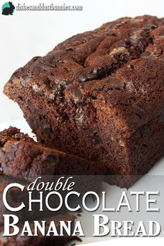 Double Chocolate Banana Bread from dishesanddustbunnies.com
