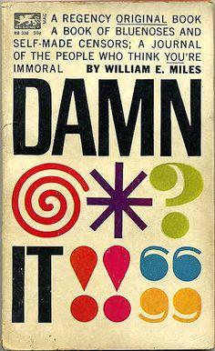 William E. Miles | Damn It!, 1963, cover design by Ron Bradford ✭ graphic design inspiration