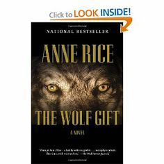 The Wolf Gift by Anne Rice. $10.20. Publisher: Anchor; Reprint edition (January 29, 2013). Author: Anne Rice