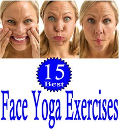 15 Best Yoga Exercises For Your Face