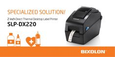 Looking for #desktopprinter for #mHealth? Find more details here → http://bit.ly/SLPDX220   Bixolon #labelprinter