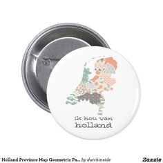 Holland Province Map Bohemian Patchwork Style Pinback Button by on Holland Map, Unique Maps, Print Place, Bohemian Pattern, Print Patterns, Create Your Own, Buttons, Make It Yourself, Dutch