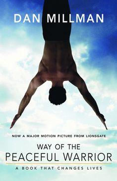Way of the Peaceful Warrior: A Book That Changes Lives  by Dan Millman. Read the book, see the movie. Inspirational and worth rereading multiple times.