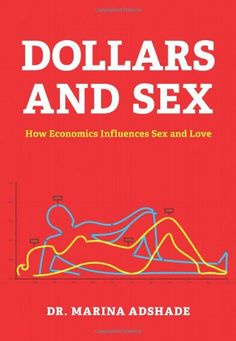 Dollars and Sex: How Economics Influences Sex and Love by Marina Adshade http://www.amazon.com/dp/1452109222/ref=cm_sw_r_pi_dp_Zf67ub01AREVC
