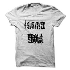 I survived EBOLA - #womens tee #girl tee. BUY TODAY AND SAVE => https://www.sunfrog.com/LifeStyle/I-survived-EBOLA.html?68278