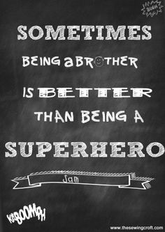 Sometimes being a brother is better than being a superhero. Chalkboard art. boys room art. Superhero Brother. By the sewing croft