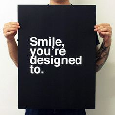 Smile, You're Designed To. Black, $18, now featured on Fab.