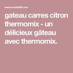 gateau carres citron thermomix - un délicieux gâteau avec thermomix.