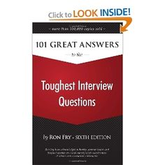 101 Great Answers to the Toughest Interview Questions: Ron Fry: 9781598638530: Amazon.com: Books