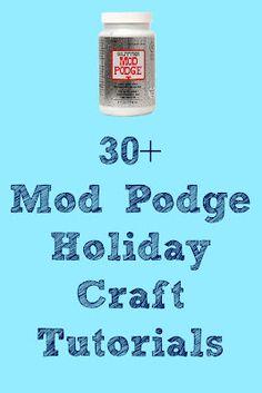 30+ Mod Podge Holiday Craft Tutorials