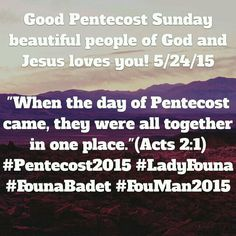 "Good Pentecost Sunday beautiful people of God and Jesus loves you! 5/24/15  ""When the day of Pentecost came, they were all together in one place."" (Acts 2:1) #Pentecost2015 #LadyFouna #FounaBadet #FouMan2015 http://bible.com/111/act.2.1.NIV #Bibleverses #Dailyverses #GodWord #instaGodMinistries #ChristianMinistry"