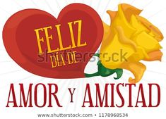Red heart and yellow rose coming from it to celebrate Love and Friendship Day (written in Spanish). Yellow Roses, Spanish, Friendship, Writing, Love, Heart, Day, Artwork, Image