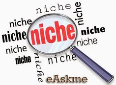 Why Nicheless Blogs Can`t Compete with Niche Blog - eAskme | How to, Learn Blogging Online, Make Money Online