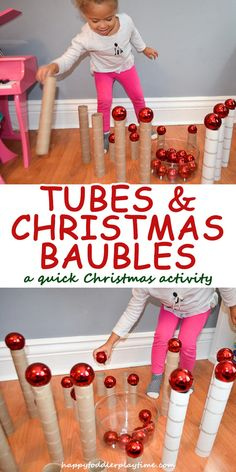 Tubes and Christmas Baubles – HAPPY TODDLER PLAYTIME - This is the easiest Christmas activity ever. You only need 2 things - cardboard tubes and baubles - plus 1 excited kid! Build, knock them down, repeat!