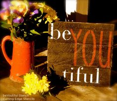 Paint the beYOUtiful stencil from Cutting Edge Stencils on reclaimed wood to create wall art. http://www.cuttingedgestencils.com/beautiful-wall-quote-stencils.html