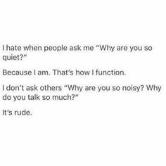 """2,307 Likes, 36 Comments - Introverts Are Us (@introverts.are.us) on Instagram: """"I'm not that quiet, it's just that you can't stop talking and think that's how others should be too…"""""""