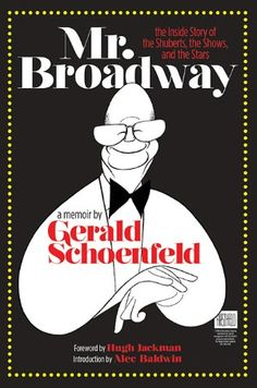 I had the absolute thrill of having Mr. Schoenfeld as a professor in my Columbia Theatre Management program.  His classes were held in THE boardroom of the Shubert organization overlooking the famous alley.  He was truly a legend and is   missed.  Any theater-lovers should read this:  Mr. Broadway: The Inside Story of the Shuberts, the Shows, and the Stars