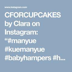 "CFORCUPCAKES by Clara on Instagram: ""#manyue #kuemanyue #babyhampers #hampers"" • Instagram"
