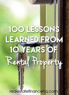 100 Lessons Learned from 10 Years of Rental Property - Real Estate Finance 101 lessons learned from Real Estate Rentals, Property Real Estate, Real Estate Business, Real Estate Investor, Real Estate Tips, Real Estate Marketing, Investing In Real Estate, Business Lady, Investing Money