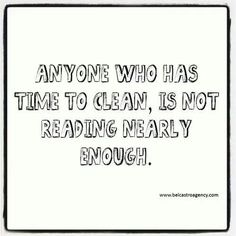 Anyone who has time to clean is not reading nearly enough. #reading #books