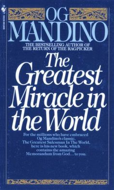 The Greatest Miracle in the World  Not your everyday self help, pulls you in with a story about a ragpicker.