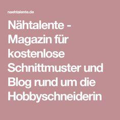 Nähtalente - Magazin für kostenlose Schnittmuster und Blog rund um die Hobbyschneiderin