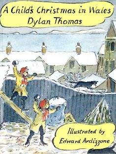A child's Christmas in Wales Dylan Thomas