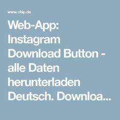 Web-App: Instagram Download Button - alle Daten herunterladen Deutsch. Download-Button für Instagram. Mit dieser Web-App kann man sämtliche Inhalte seines Instagram-Accounts kostenlos herunterladen. Buttons, Tools, Instagram, Deutsch, Instruments, Knots, Utensils, Plugs, Appliance