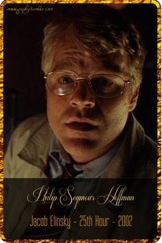 Philip Seymour Hoffman - Jacob Elinsky [25th Hour, 2002]