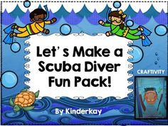 Lets Make a Scuba Diver Fun Pack! This is a freebie and a fun way to get kids writing and creating!