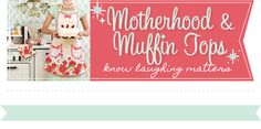Motherhood and Muffin Tops : Where Has the Time Gone?
