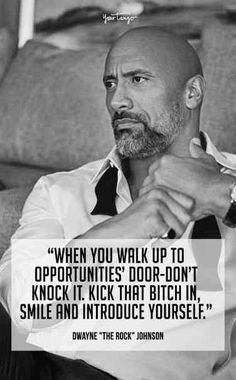 25 Most Inspirational Quotes From Dwayne 'The Rock' Johnson - Who Is Dwayne 'The Rock' Johnson? 25 Best Quotes From 'The Rock' To Motivate And Inspire You You Rock Quotes, Good Life Quotes, Wisdom Quotes, Quotes To Live By, True Quotes, Funny Quotes, Romance Quotes, Inspire Quotes, Mood Quotes