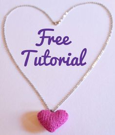 how to make a knitted heart necklace free knitting pattern