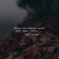 Never let someone waste your time twice. via (http://ift.tt/2ArCZke)