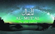 Al-Mut'al - The Most Exalted