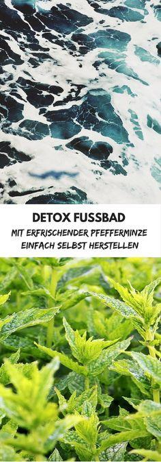 Detox Fußbad mit erfrischender Pfefferminze einfach selbst herstellen