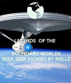 'LEGENDS  OF THE       BOUNDARY WORLDS  STAR TREK STORIES BY RIELLE' Poster