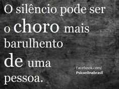 Uma pessoa em silêncio pode estar chorando... Preste mais atenção.... Bela noite!