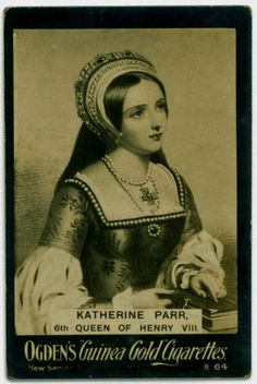 Catherine Parr, to advertise cigarettes. Hmmm.