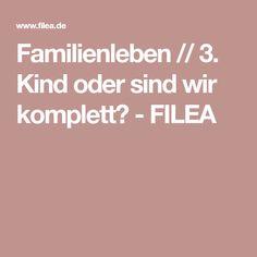 Familienleben // 3. Kind oder sind wir komplett? - FILEA