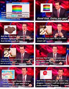 Stephen Colbert on homo-snack-uals and freaky molecular threeways.